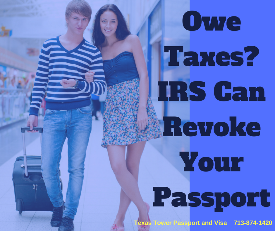 Owe Taxes- IRS Can Revoke Your Passport