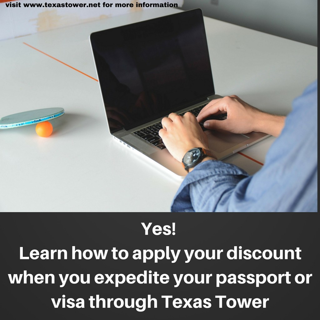 Yes! Learn how to apply your discount when you expedite your passport or visa through Texas Tower