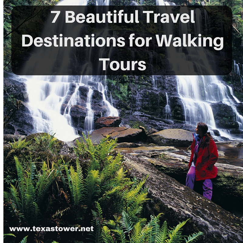 7 Beautiful Travel Destinations for Walking Tours