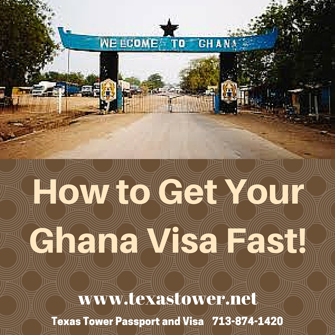 Ghana visa archives texas tower 24 hour passport and visa how to get your ghana visa fast 1 ccuart Image collections