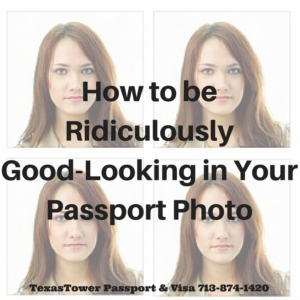 How to be Ridiculously Good-Looking in Your Passport Photo