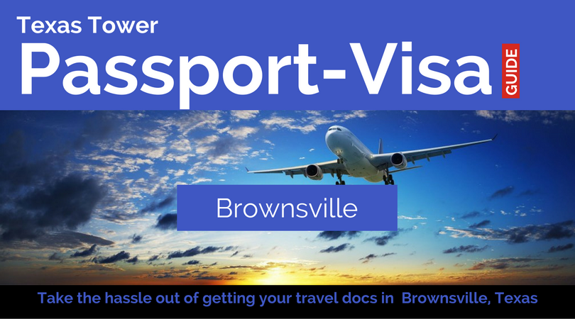 brownsville texas passport and visa