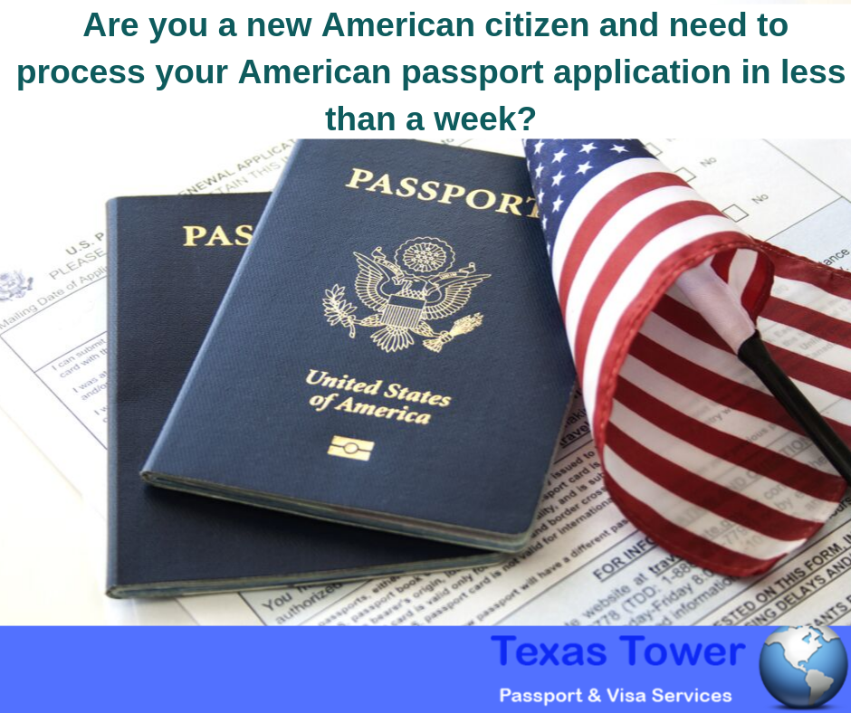Are you a new American citizen and need to process your American passport application in less than a week